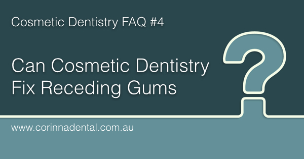 Can-Cosmetic-Dentistry-Fix-Receding-Gums