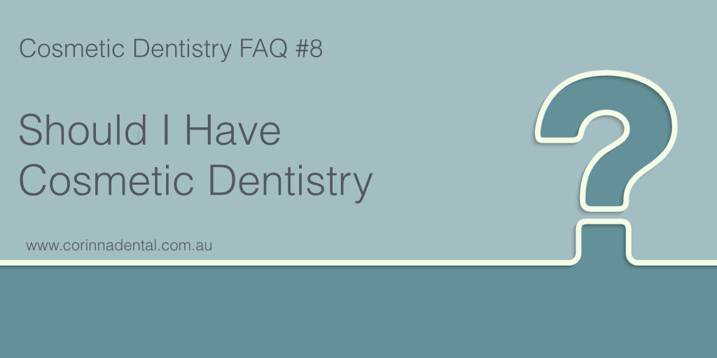 Should I Have Cosmetic Dentistry.001