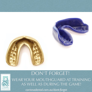 Don't forget to wear a mouthguard